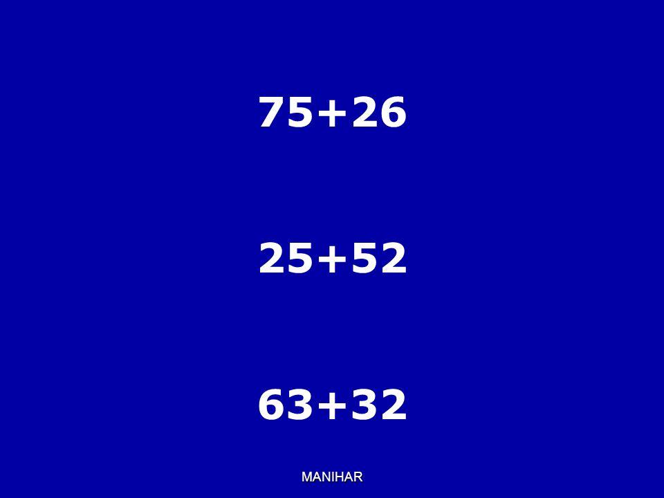75+26 25+52 63+32 MANIHAR