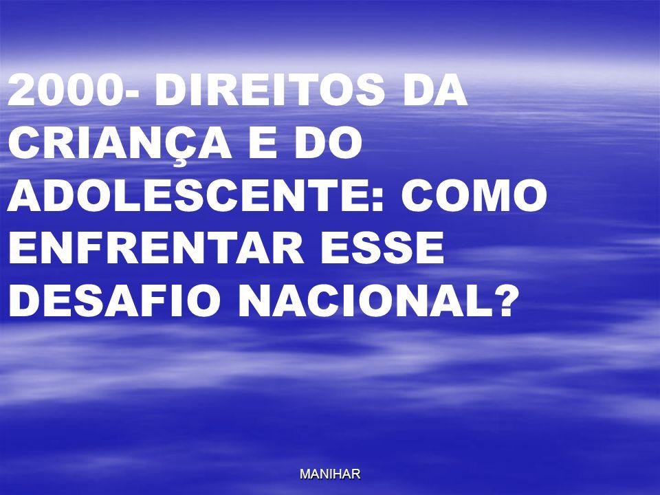 2000- DIREITOS DA CRIANÇA E DO ADOLESCENTE: COMO ENFRENTAR ESSE DESAFIO NACIONAL