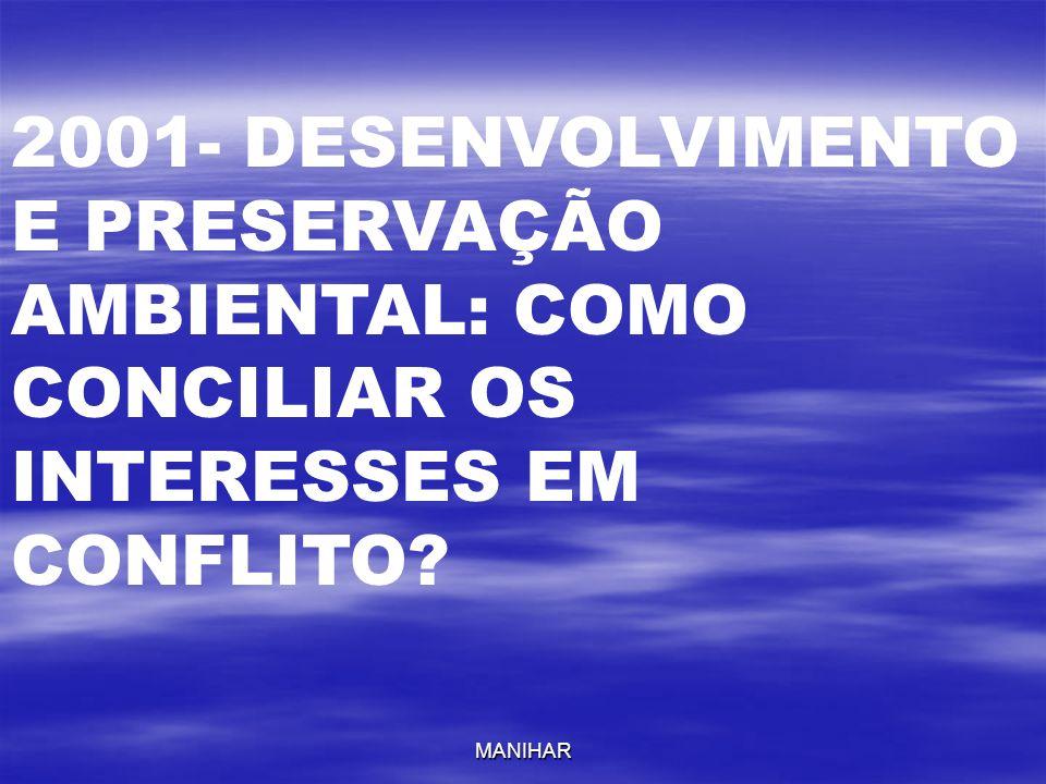 2001- DESENVOLVIMENTO E PRESERVAÇÃO AMBIENTAL: COMO CONCILIAR OS INTERESSES EM CONFLITO