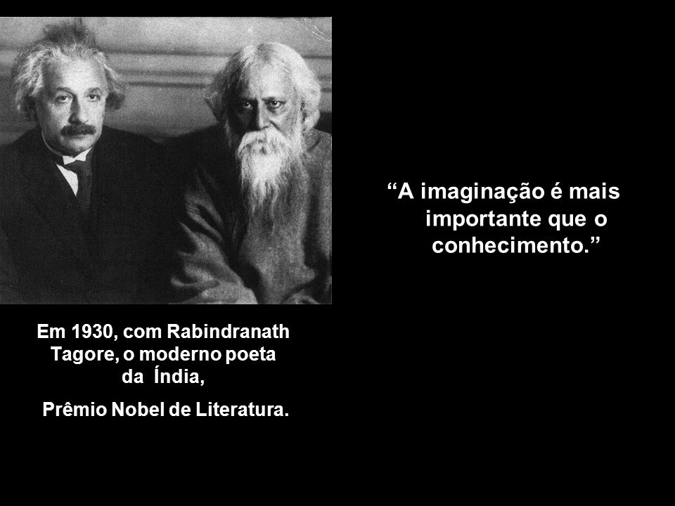 A imaginação é mais importante que o conhecimento.