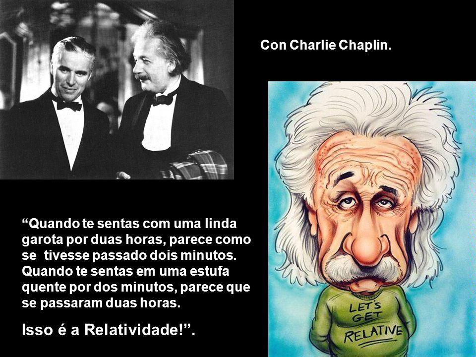 Isso é a Relatividade! . Con Charlie Chaplin.