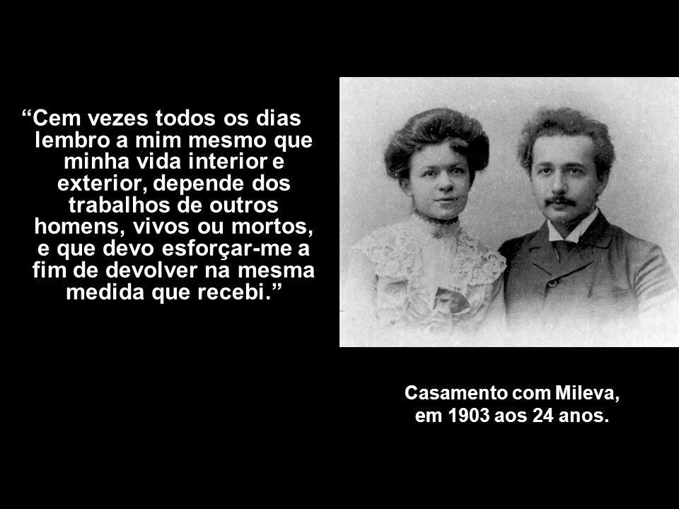 Casamento com Mileva, em 1903 aos 24 anos.