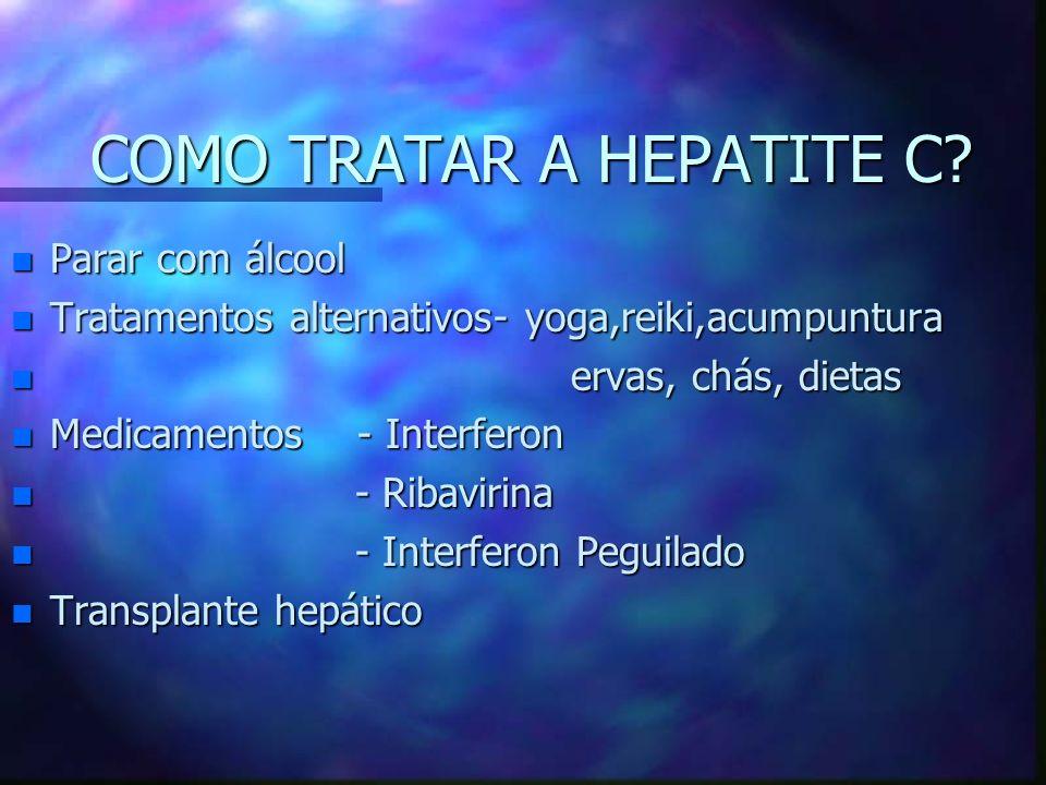 COMO TRATAR A HEPATITE C