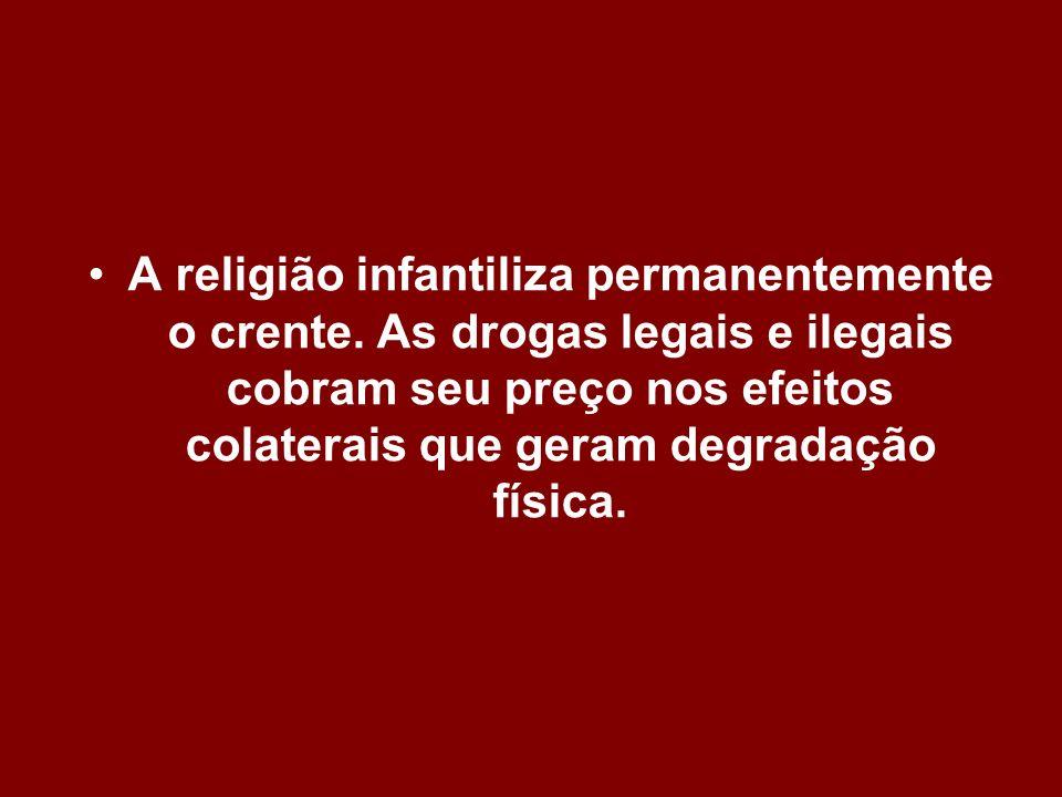 A religião infantiliza permanentemente o crente
