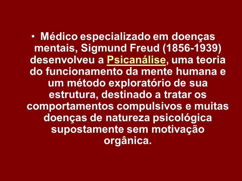 Médico especializado em doenças mentais, Sigmund Freud (1856-1939) desenvolveu a Psicanálise, uma teoria do funcionamento da mente humana e um método exploratório de sua estrutura, destinado a tratar os comportamentos compulsivos e muitas doenças de natureza psicológica supostamente sem motivação orgânica.