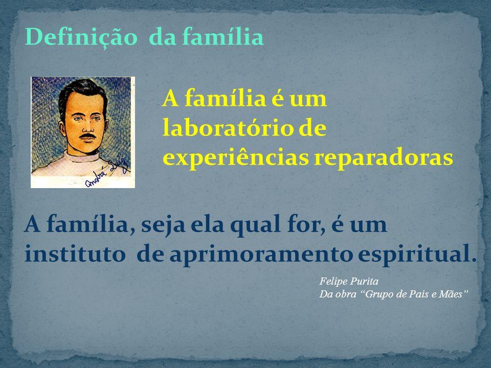A família é um laboratório de experiências reparadoras