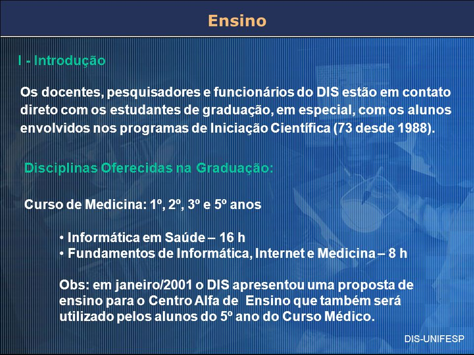 Ensino I - Introdução Disciplinas Oferecidas na Graduação: