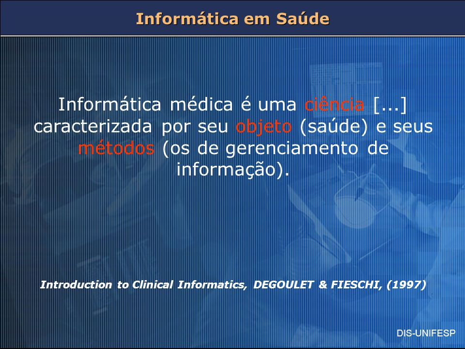 Introduction to Clinical Informatics, DEGOULET & FIESCHI, (1997)