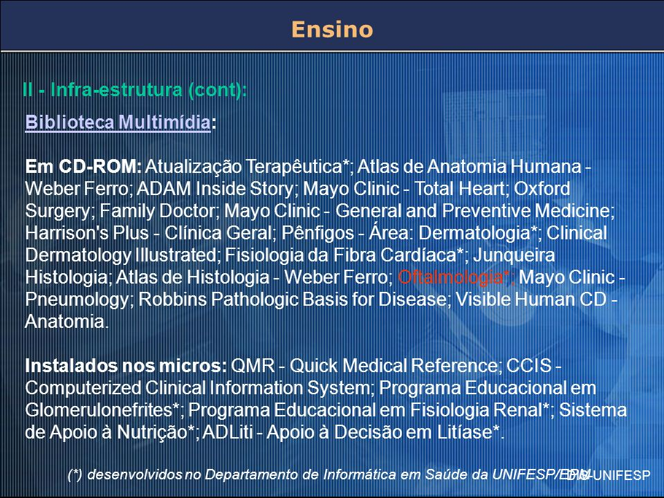 Ensino II - Infra-estrutura (cont): Biblioteca Multimídia: