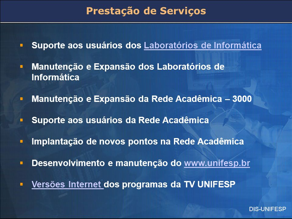 Prestação de Serviços Suporte aos usuários dos Laboratórios de Informática. Manutenção e Expansão dos Laboratórios de Informática.