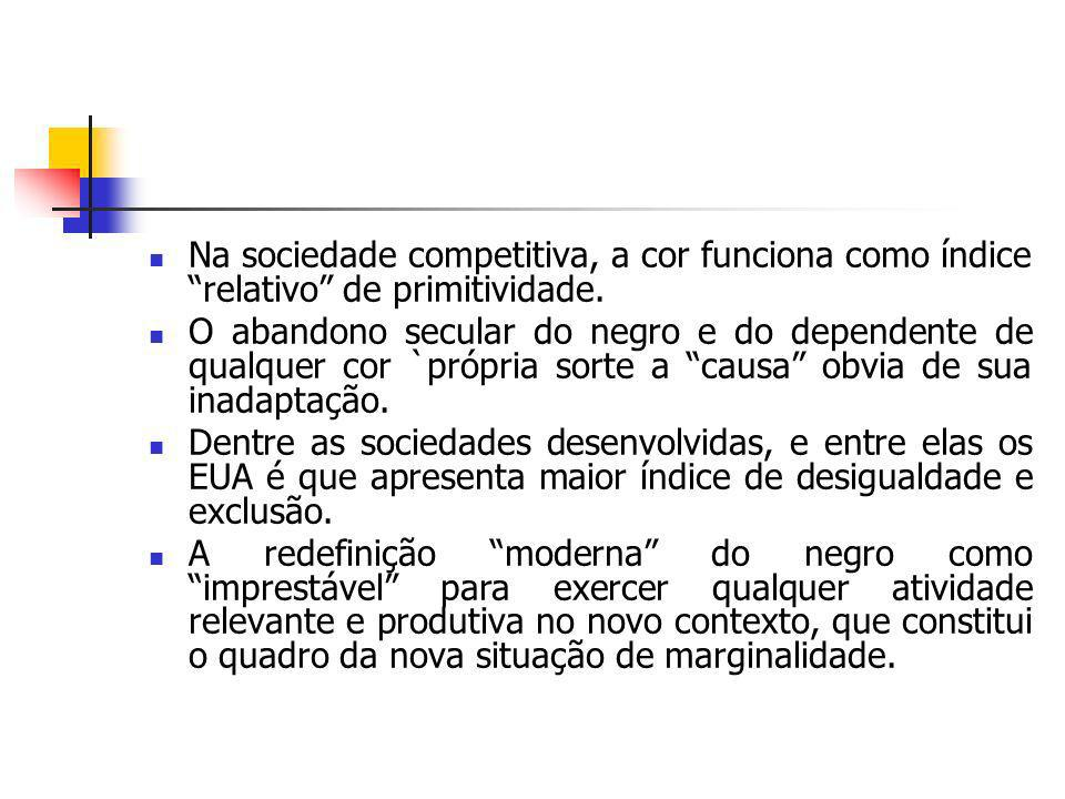 Na sociedade competitiva, a cor funciona como índice relativo de primitividade.