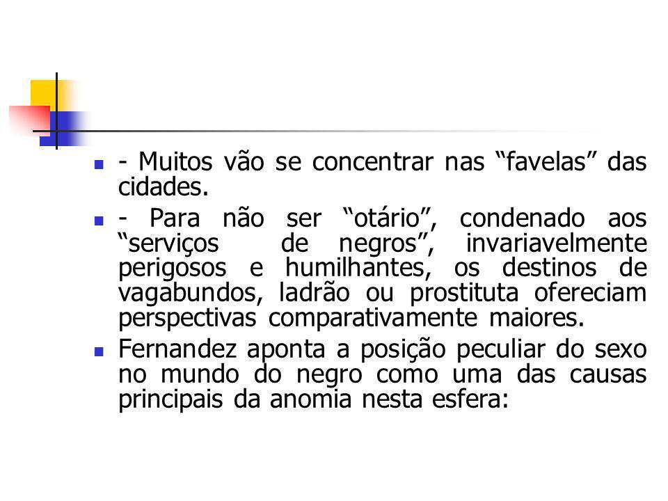 - Muitos vão se concentrar nas favelas das cidades.