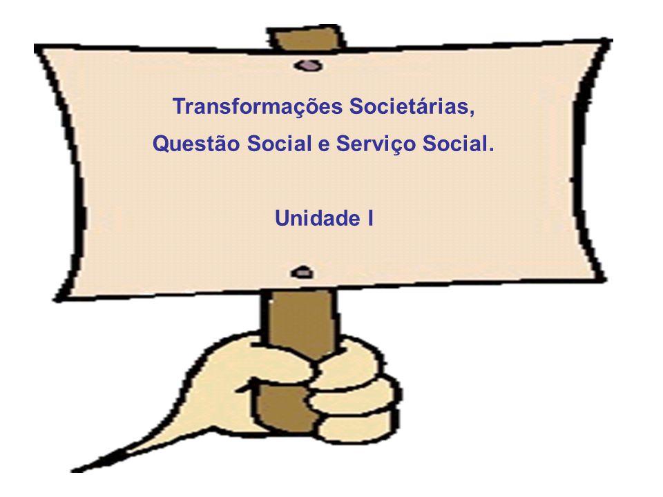 Transformações Societárias, Questão Social e Serviço Social.