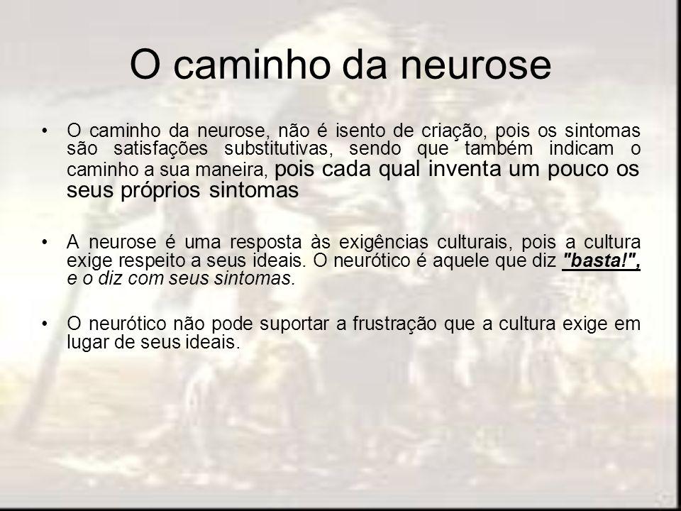 O caminho da neurose
