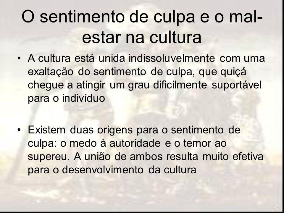 O sentimento de culpa e o mal-estar na cultura
