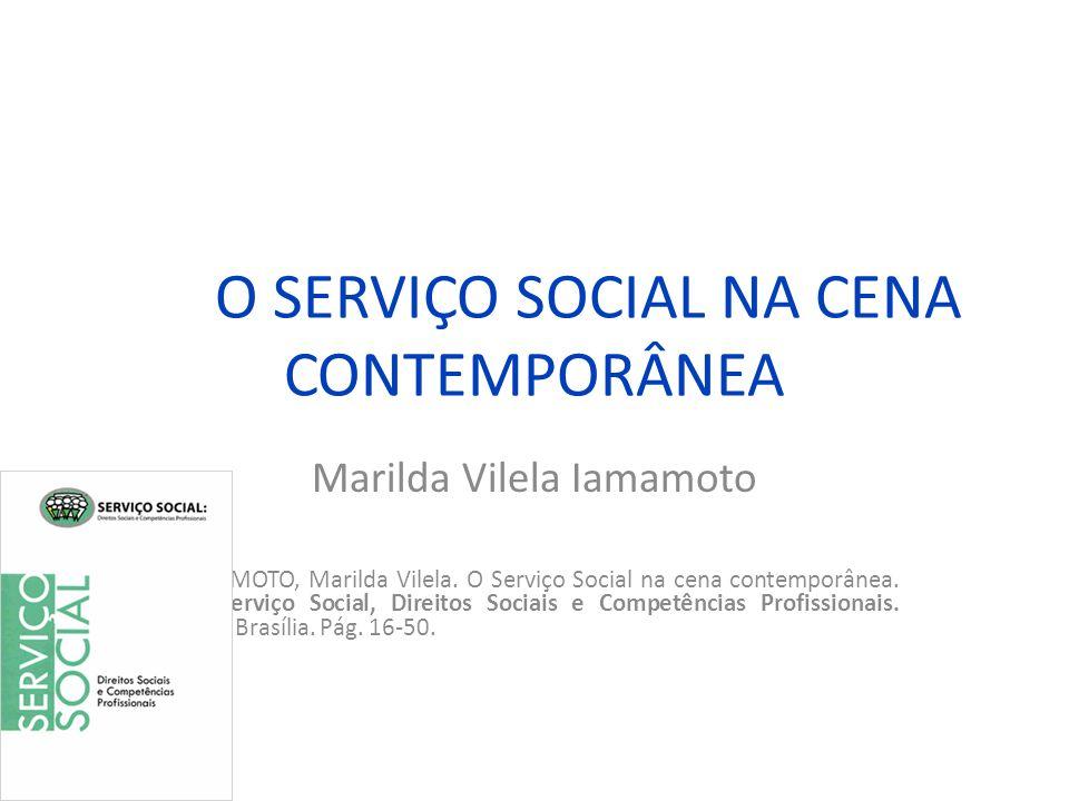 O SERVIÇO SOCIAL NA CENA CONTEMPORÂNEA