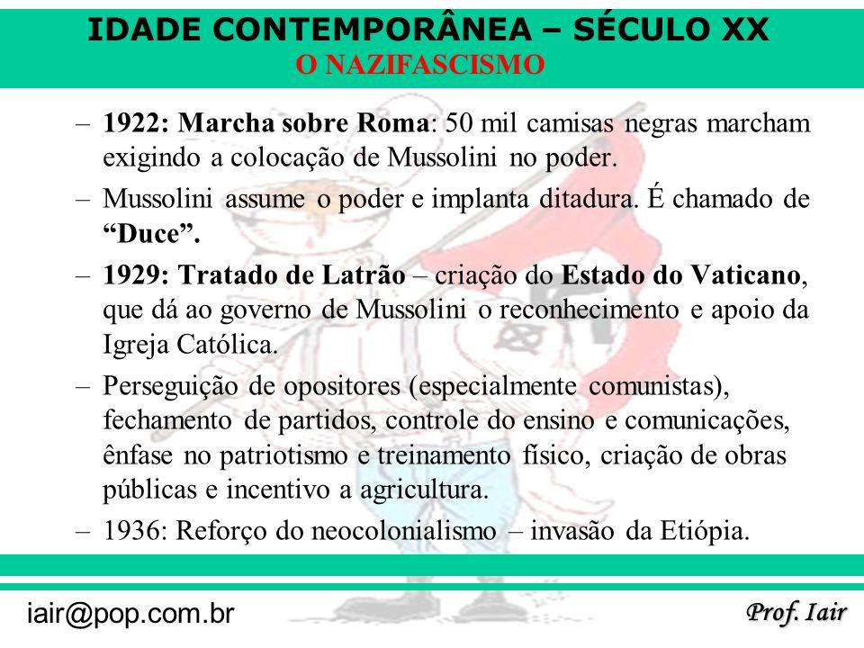 1922: Marcha sobre Roma: 50 mil camisas negras marcham exigindo a colocação de Mussolini no poder.