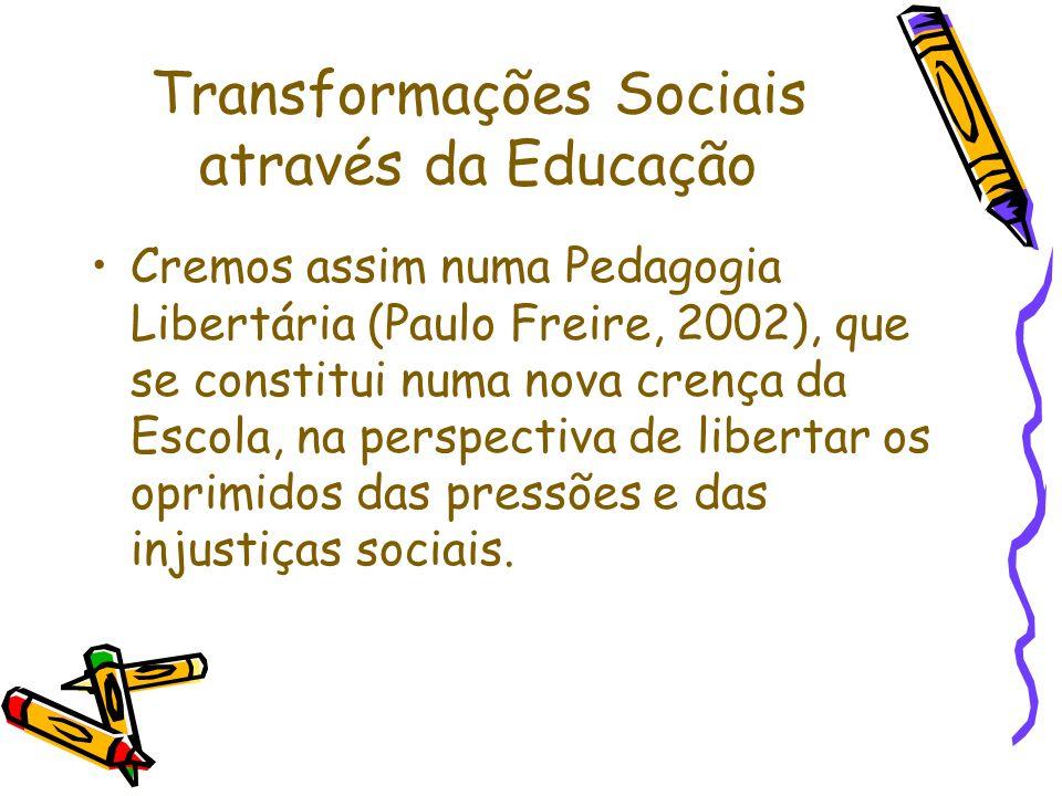 Transformações Sociais através da Educação