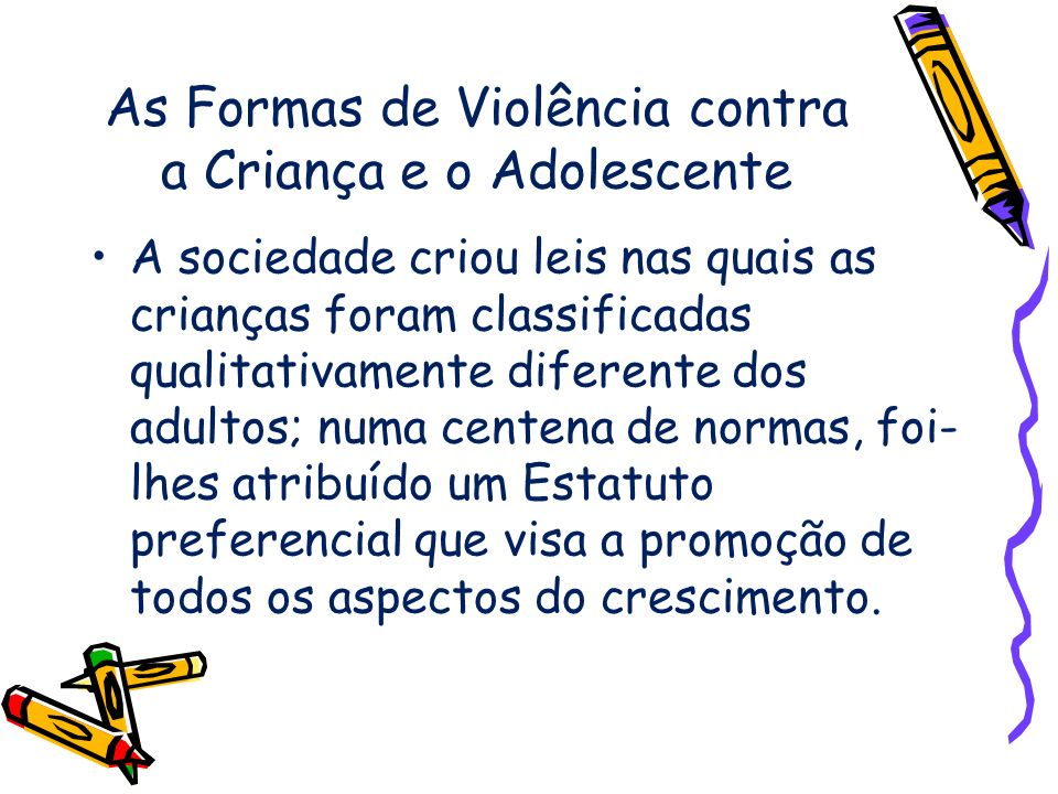 As Formas de Violência contra a Criança e o Adolescente