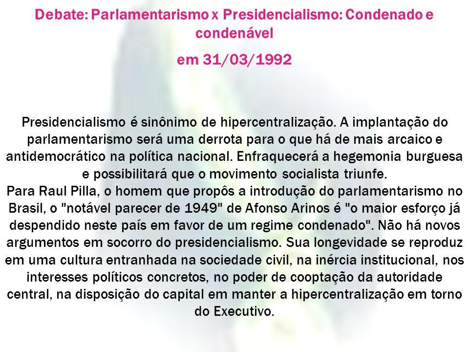 Debate: Parlamentarismo x Presidencialismo: Condenado e condenável