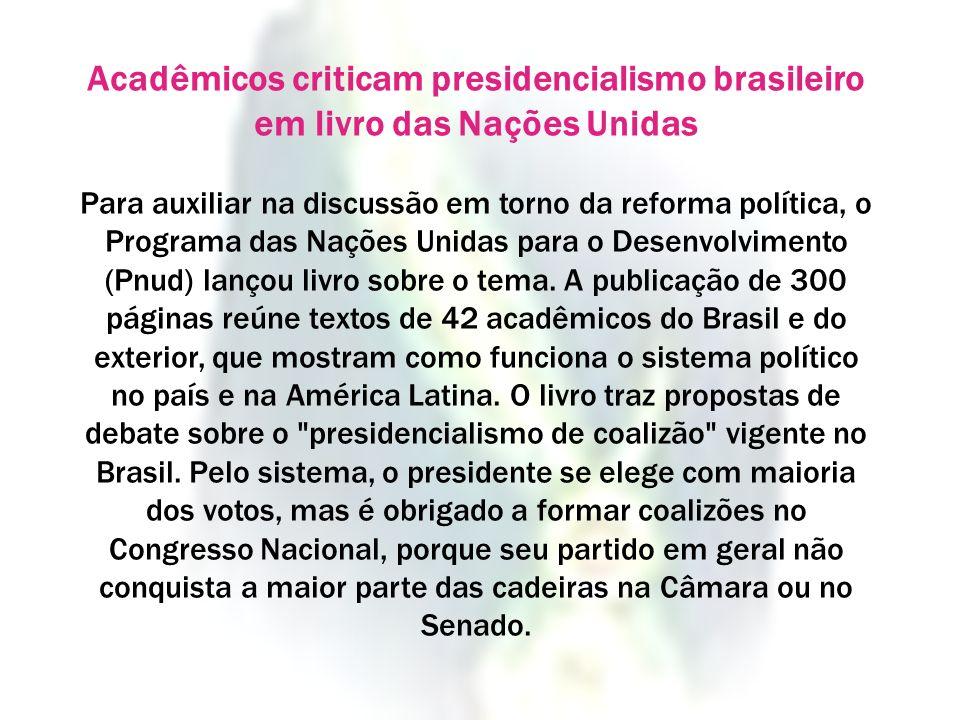 Acadêmicos criticam presidencialismo brasileiro em livro das Nações Unidas