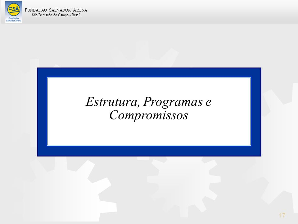 Estrutura, Programas e Compromissos