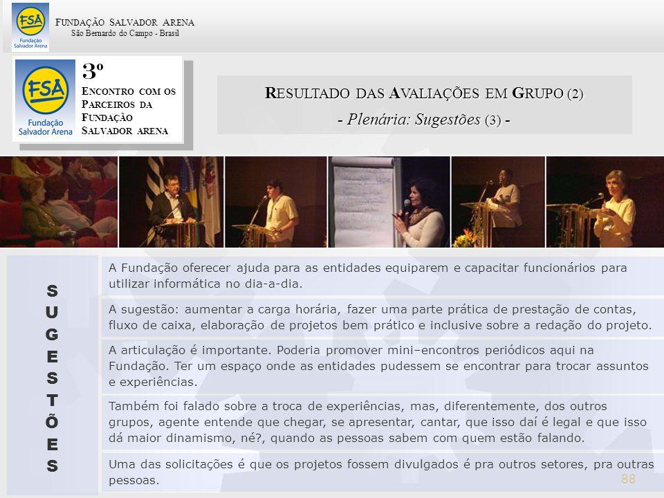 3º RESULTADO DAS AVALIAÇÕES EM GRUPO (2) - Plenária: Sugestões (3) - S