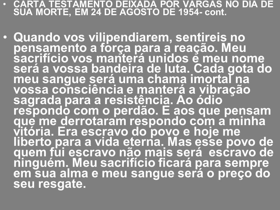 CARTA TESTAMENTO DEIXADA POR VARGAS NO DIA DE SUA MORTE, EM 24 DE AGOSTO DE 1954- cont.