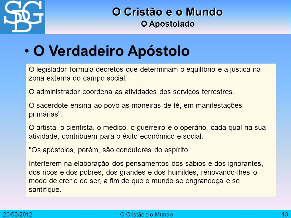 O Verdadeiro Apóstolo O Cristão e o Mundo O Apostolado