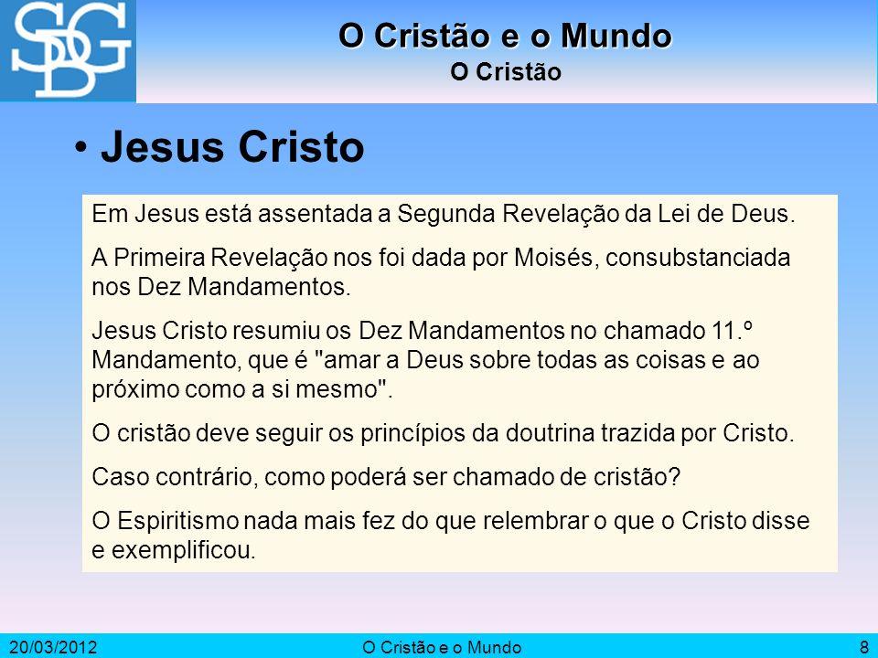 Jesus Cristo O Cristão e o Mundo O Cristão