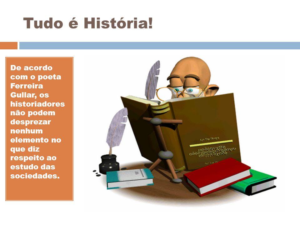 Tudo é História!