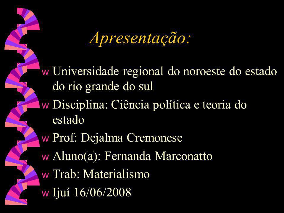 Apresentação: Universidade regional do noroeste do estado do rio grande do sul. Disciplina: Ciência política e teoria do estado.