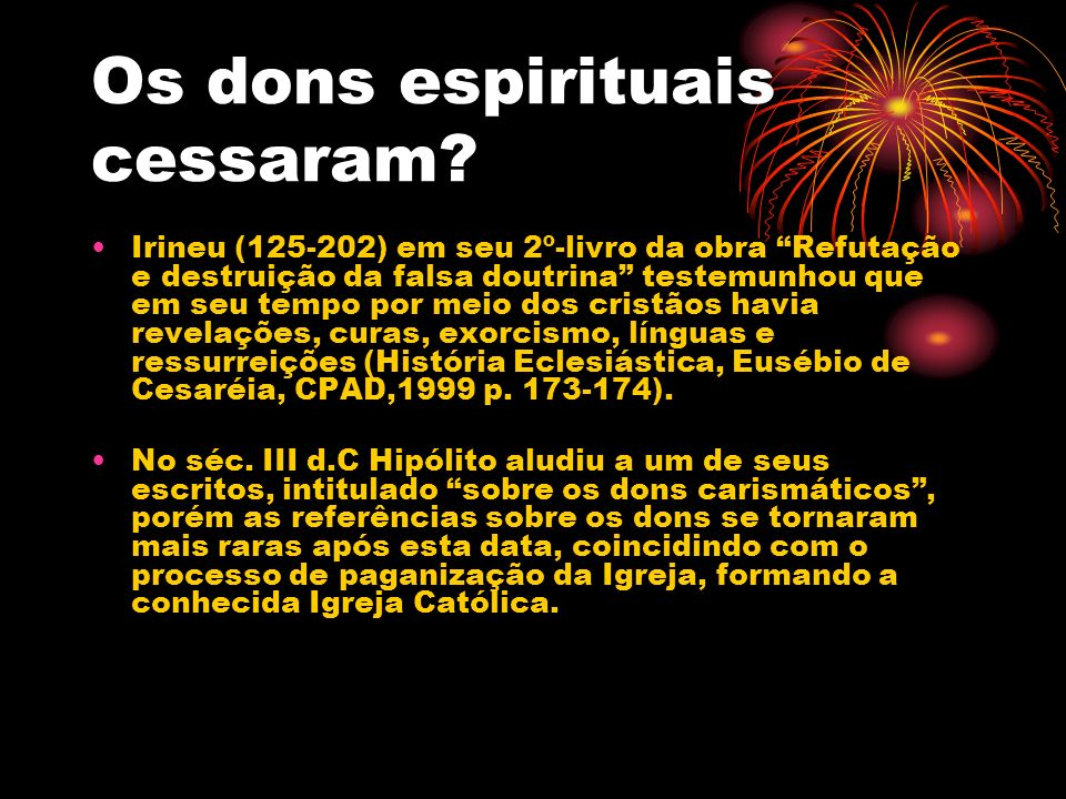 Os dons espirituais cessaram