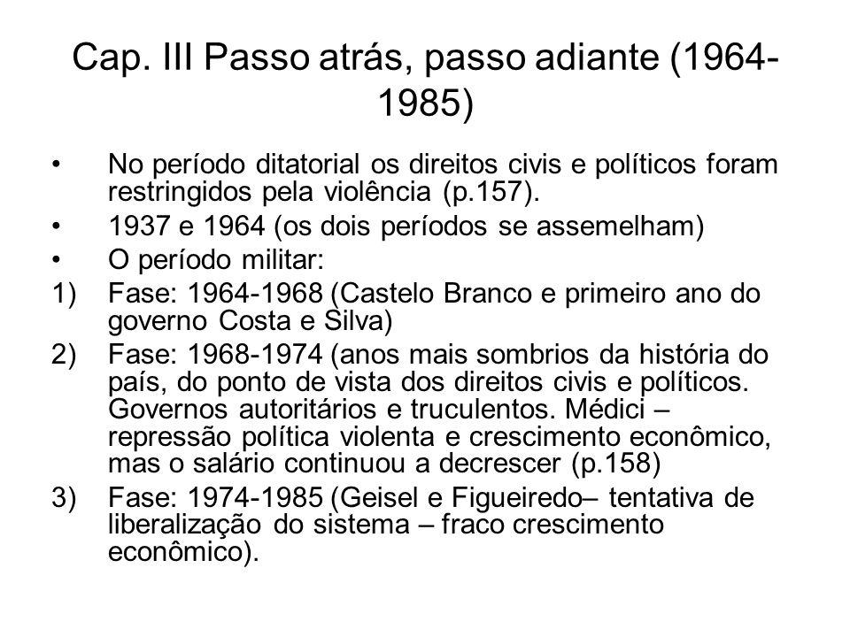 Cap. III Passo atrás, passo adiante (1964-1985)