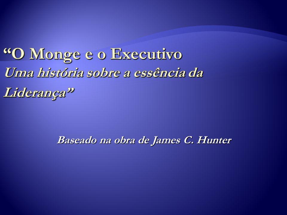 O Monge e o Executivo Uma história sobre a essência da Liderança