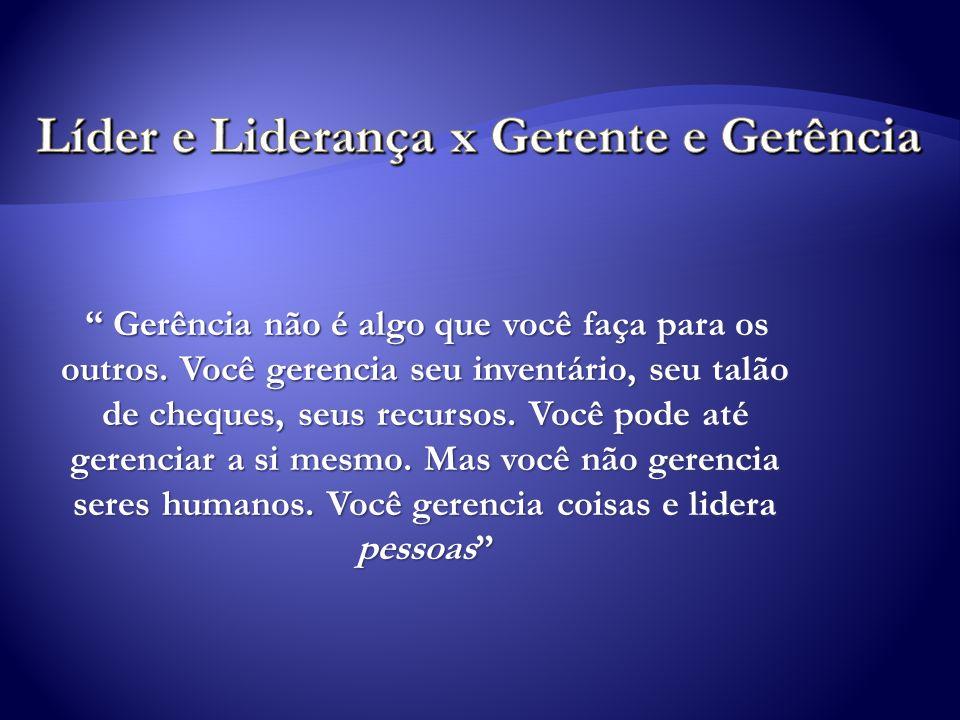 Líder e Liderança x Gerente e Gerência