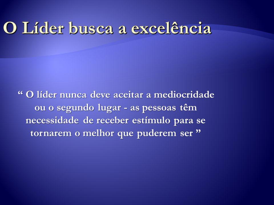 O Líder busca a excelência