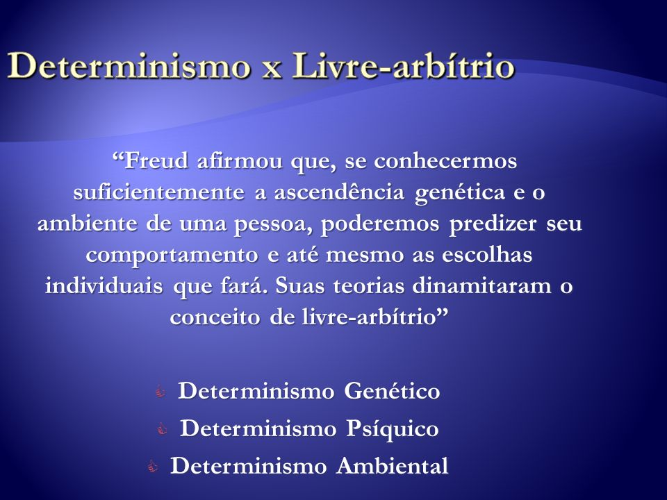 Determinismo x Livre-arbítrio