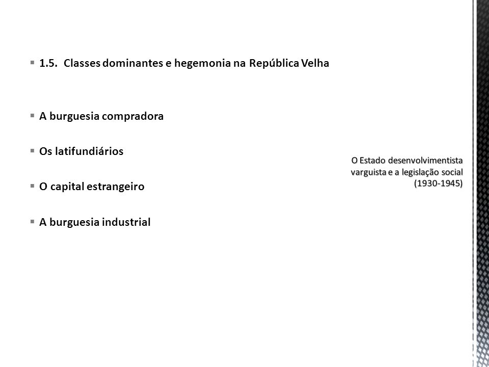 1.5. Classes dominantes e hegemonia na República Velha