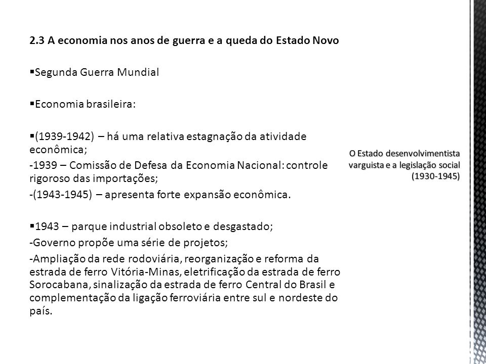 2.3 A economia nos anos de guerra e a queda do Estado Novo