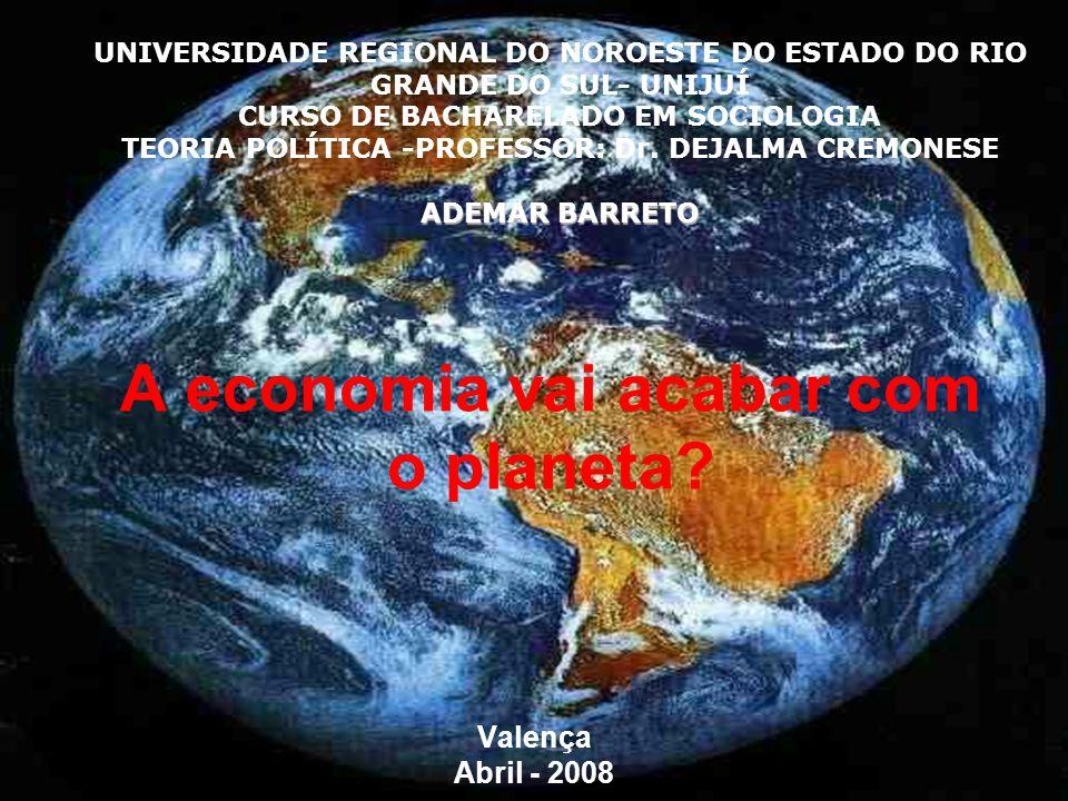 A economia vai acabar com o planeta
