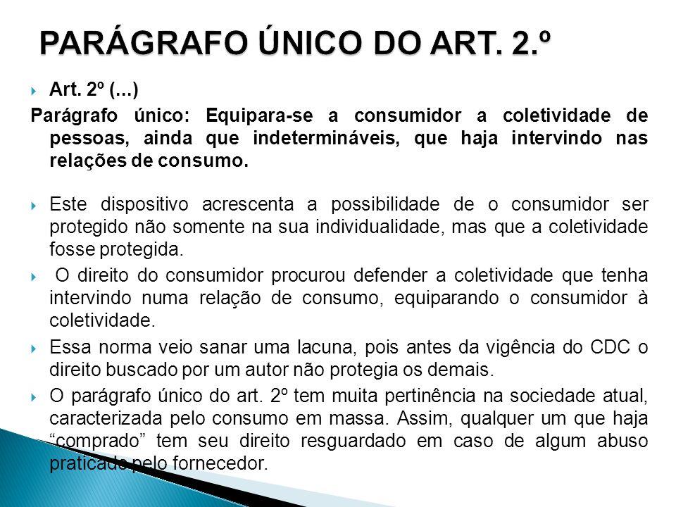 PARÁGRAFO ÚNICO DO ART. 2.º