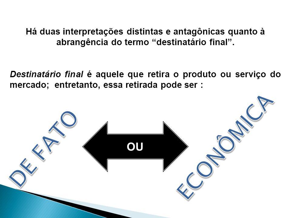 Há duas interpretações distintas e antagônicas quanto à abrangência do termo destinatário final .