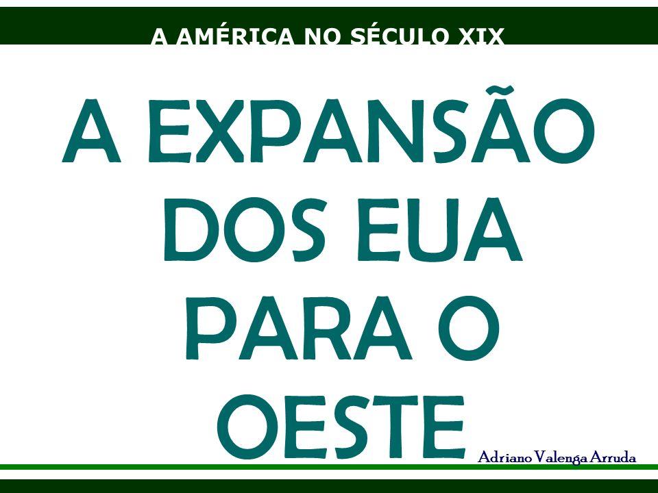 A EXPANSÃO DOS EUA PARA O OESTE