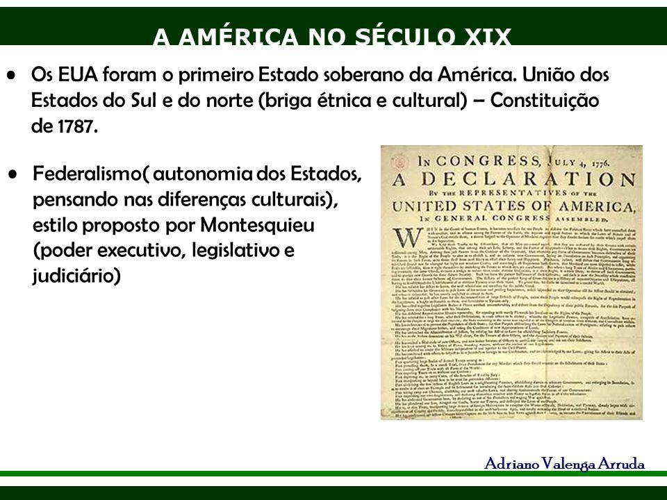 Os EUA foram o primeiro Estado soberano da América