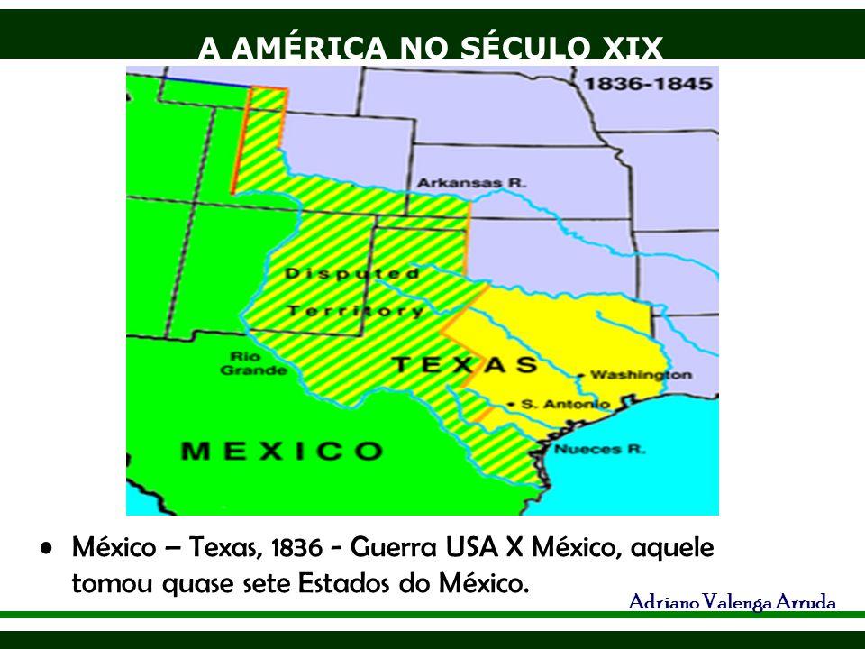 México – Texas, 1836 - Guerra USA X México, aquele tomou quase sete Estados do México.