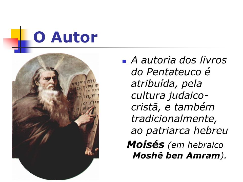 Moisés (em hebraico Moshê ben Amram).