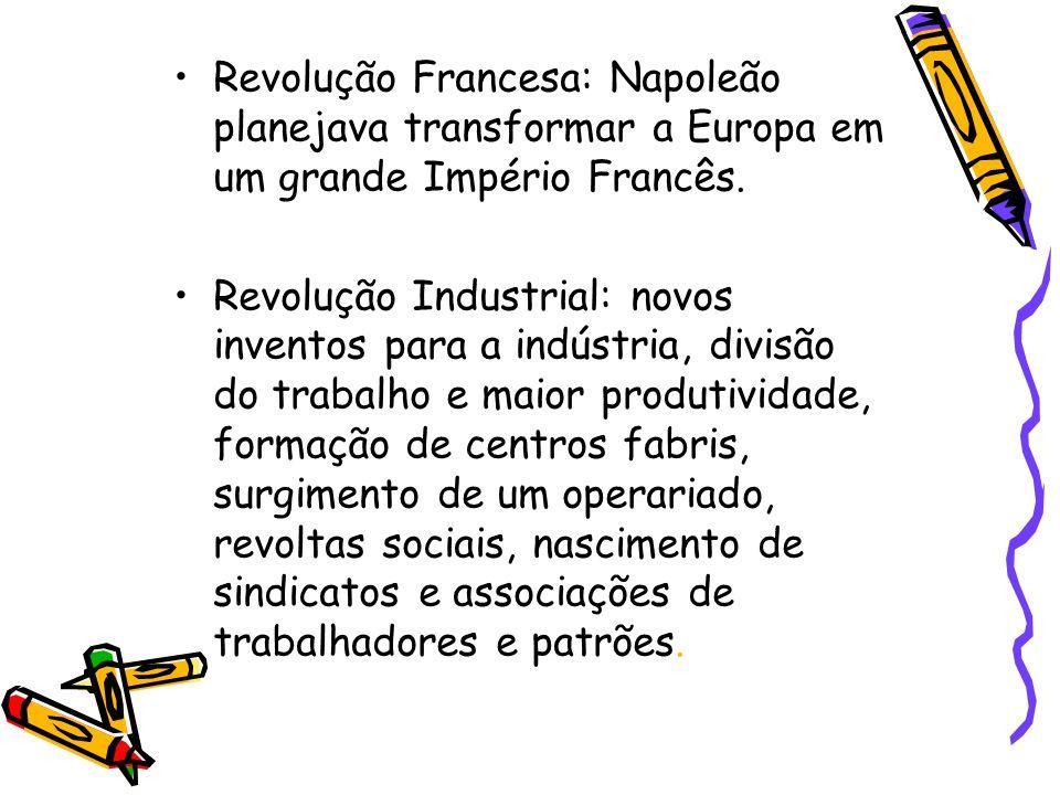Revolução Francesa: Napoleão planejava transformar a Europa em um grande Império Francês.