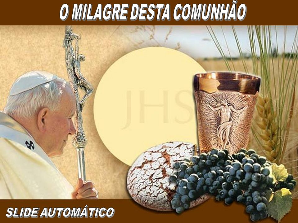 O MILAGRE DESTA COMUNHÃO