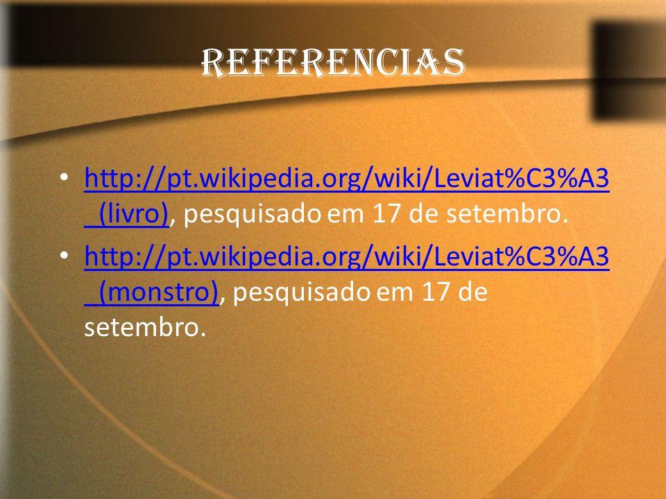 REFERENCIAS http://pt.wikipedia.org/wiki/Leviat%C3%A3_(livro), pesquisado em 17 de setembro.